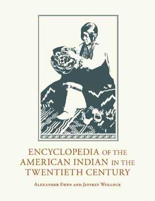 Encyclopedia of the American Indian in the Twentieth Century (Hardback)