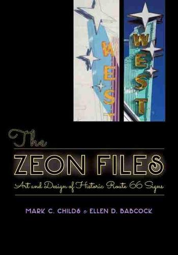 The Zeon Files: Art and Design of Historic Route 66 Signs (Paperback)