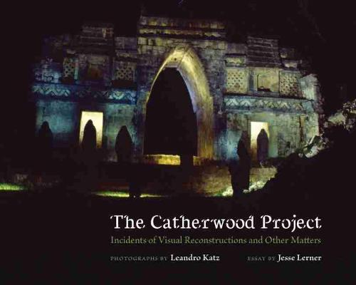 The Catherwood Project: Incidents of Visual Reconstructions and Other Matters (Paperback)