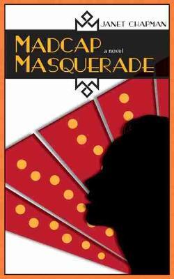 Madcap Masquerade: A Novel (Paperback)