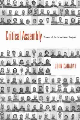 Critical Assembly: Poems of the Manhattan Project - Mary Burritt Christiansen Poetry Series (Paperback)