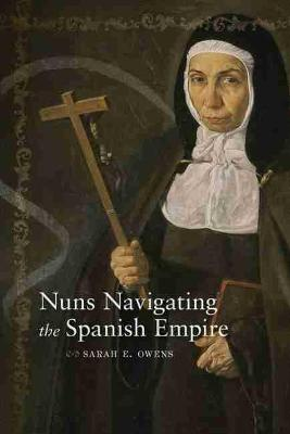 Cover Nuns Navigating the Spanish Empire - Dialogos Series