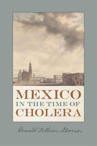 Mexico in the Time of Cholera - Dialogos Series (Paperback)