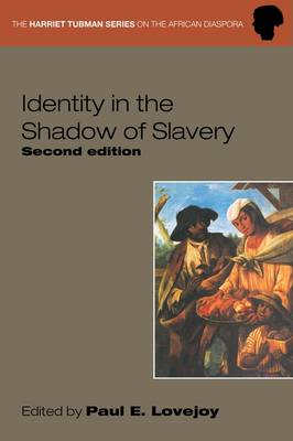 Identity in the Shadow of Slavery - Harriet Tubman Series on the African Diaspora (Paperback)