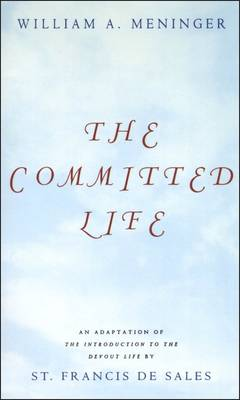 The Committed Life: An Adaption of the Introduction to the Devout Life by St. Francis De Sales (Paperback)