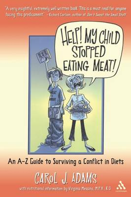 Help! My Child Stopped Eating Meat!: An A-Z Guide to Surviving a Conflict in Diets (Paperback)