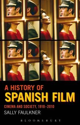 A History of Spanish Film: Cinema and Society 1910-2010 (Hardback)