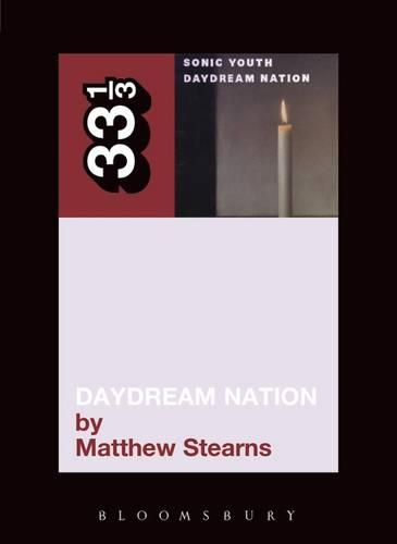 Sonic Youth's Daydream Nation - 33 1/3 (Paperback)