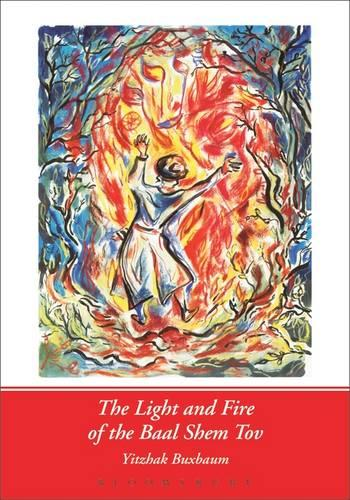 Light and Fire of the Baal Shem Tov (Paperback)