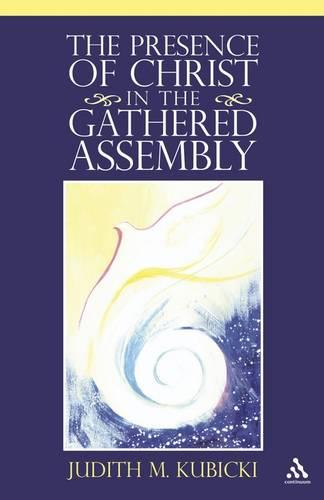 The Presence of Christ in the Gathered Assembly (Paperback)