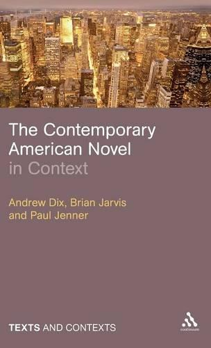 The Contemporary American Novel in Context - Texts and Contexts (Hardback)