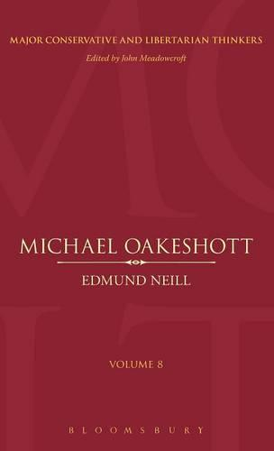 Michael Oakeshott - Major Conservative and Libertarian Thinkers v. 8 (Hardback)