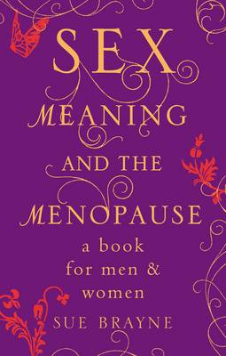 Sex, Meaning and the Menopause (Paperback)