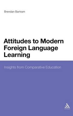 Attitudes to Modern Foreign Language Learning: Insights from Comparative Education (Hardback)