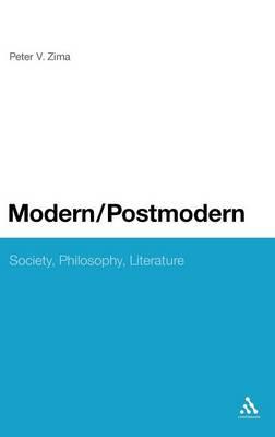 Modern/Postmodern: Society, Philosophy, Literature (Hardback)