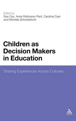Children as Decision Makers in Education: Sharing Experiences Across Cultures (Hardback)