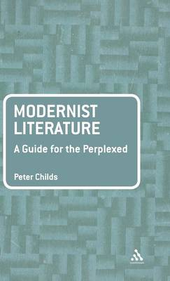 Modernist Literature: A Guide for the Perplexed - Guides for the Perplexed (Hardback)