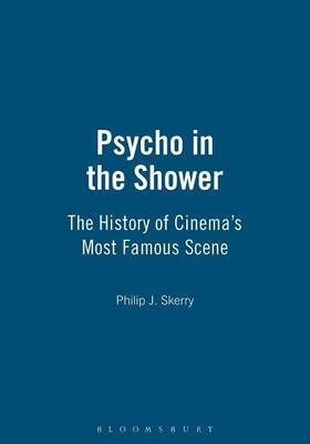 Psycho in the Shower: The History of Cinema's Most Famous Scene (Paperback)