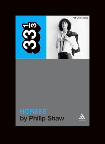 Patti Smith's Horses - 33 1/3 (Paperback)