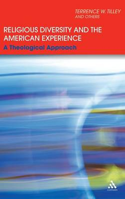 Religious Diversity and the American Experience: A Theological Approach (Hardback)