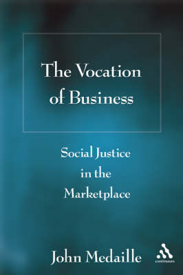 The Vocation of Business: Social Justice in the Marketplace (Paperback)