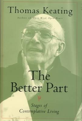 The Better Part: Stages of Contemplative Living (Paperback)