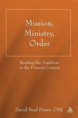 Mission, Ministry, Order (Paperback)
