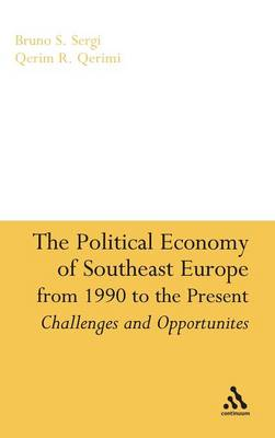 The Political Economy of Southeast Europe from 1990 to the Present (Hardback)