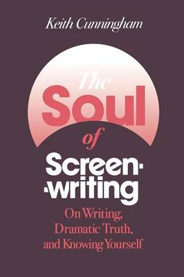 The Soul of Screenwriting: 16 Story Steps (Paperback)