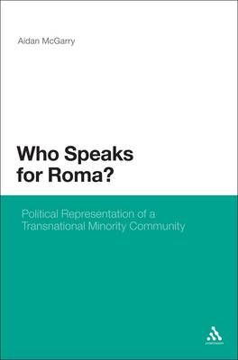 Who Speaks for Roma?: Political Representation of a Transnational Minority Community (Hardback)