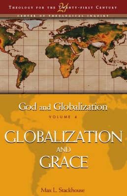 God and Globalization: Globalization and Grace v. 4 (Hardback)
