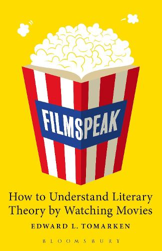 Filmspeak: How to Understand Literary Theory by Watching Movies (Paperback)
