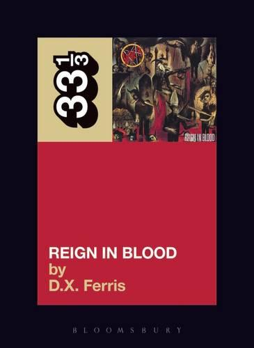 Slayer's Reign in Blood - 33 1/3 (Paperback)