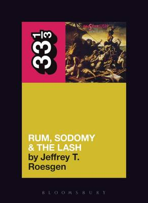 The Pogues' Rum, Sodomy and the Lash - 33 1/3 (Paperback)