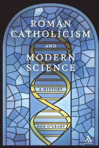 Roman Catholicism and Modern Science: A History (Paperback)