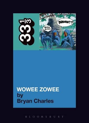 """""""Pavement's"""" """"Wowee Zowee"""" - 33 1/3 (Paperback)"""