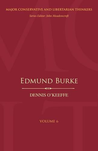 Edmund Burke - Major Conservative and Libertarian Thinkers v. 6 (Hardback)