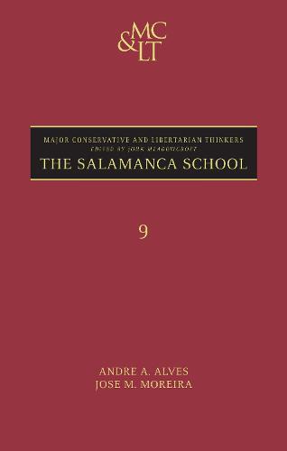 The Salamanca School - Major Conservative and Libertarian Thinkers v. 12 (Hardback)