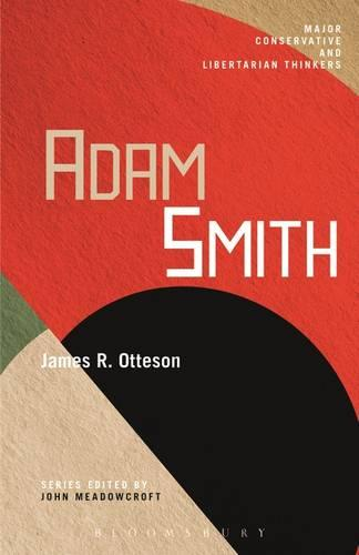 Adam Smith - Major Conservative and Libertarian Thinkers (Hardback)