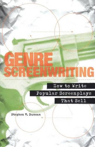 Genre Screenwriting: How to Write Popular Screenplays That Sell (Paperback)