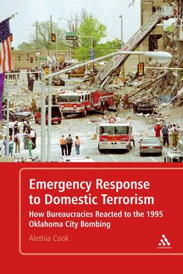 Emergency Response to Domestic Terrorism: How Bureaucracies Reacted to the 1995 Oklahoma City Bombing (Paperback)