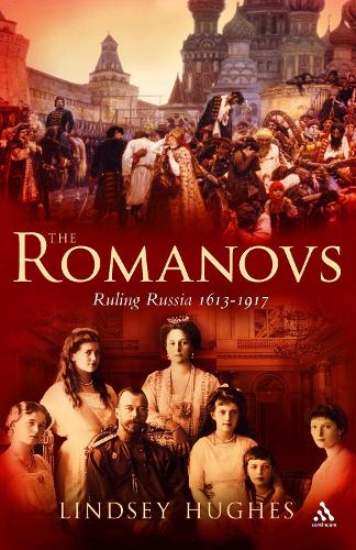 The Romanovs: Ruling Russia 1613-1917 (Paperback)