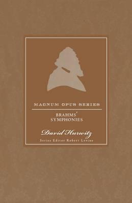 Brahms's Symphonies: A Closer Look - Magnum Opus (Paperback)