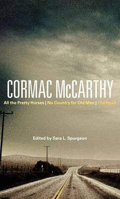 Cormac McCarthy: All the Pretty Horses, No Country for Old Men, the Road - Continuum Studies in Continental Philosophy (Hardback)