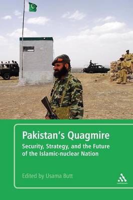 Pakistan's Quagmire: Security, Strategy, and the Future of the Islamic-Nuclear Nation (Paperback)