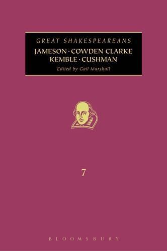 Jameson, Cowden Clarke, Kemble, Cushman - Great Shakespeareans 7 (Hardback)