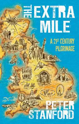The Extra Mile: A 21st Century Pilgrimage (Hardback)