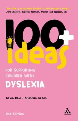 100+ Ideas for Supporting Children with Dyslexia - Continuum One Hundreds (Paperback)