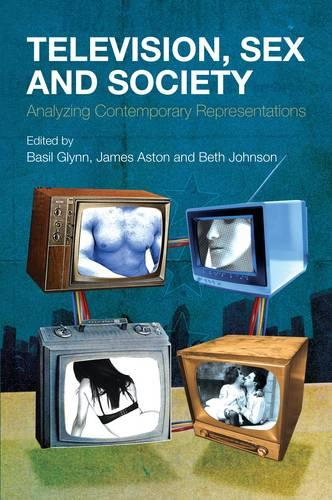 Television, Sex and Society: Analyzing Contemporary Representations (Paperback)