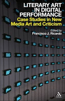 Literary Art in Digital Performance: Case Studies and Critical Positions (Hardback)